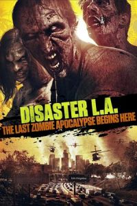 Disaster L.A. (Apocalypse L.A.) (2014)