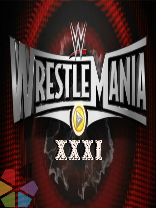 WWE Wrestlemania XXXI 29 March (2015)