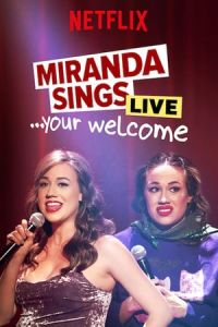 Miranda Sings Live… Your Welcome (2019)
