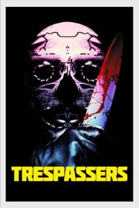 Trespassers (Hell Is Where the Home Is) (2018)