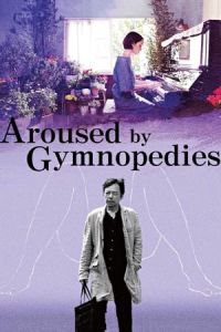 Aroused by Gymnopedies (Jimunopedi ni midareru) (2016)