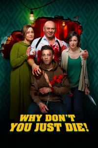 Why Don't You Just Die! (Papa, sdokhni) (2018)