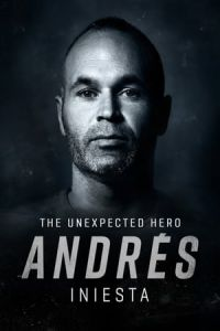 AndrAs Iniesta: The Unexpected Hero (2020)