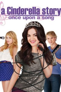 A Cinderella Story: Once Upon a Song (2011)